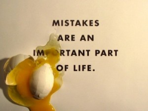 Mistakes are only bad if you don't learn from them.
